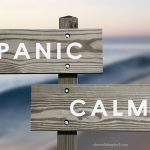 A sign pointing to panic one way and calm the other way - to overcome worry