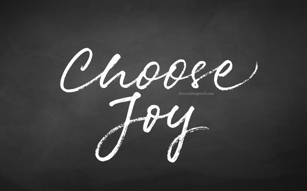 chalkboard with the words Choose Joy used as image for Cheers to Chapter Two blog post